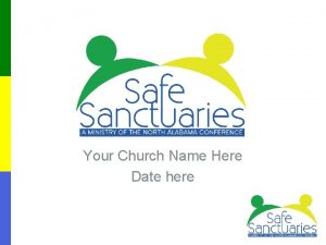 Your Church Name Here Date here Why Needed