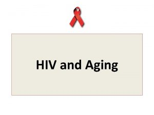 HIV and Aging Barry Waller Charles Curry Austin