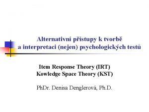 Alternativn pstupy k tvorb a interpretaci nejen psychologickch