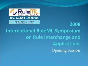 2008 International Rule ML Symposium on Rule Interchange