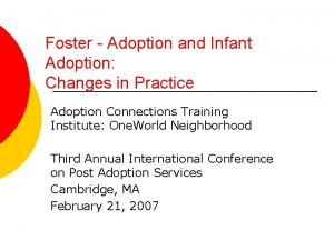 Foster Adoption and Infant Adoption Changes in Practice