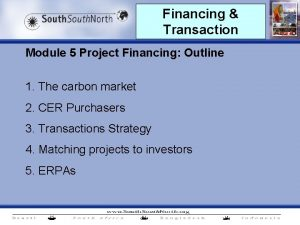 Financing Transaction Module 5 Project Financing Outline 1