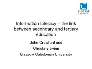 Information Literacy the link between secondary and tertiary