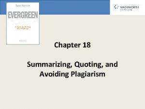 Chapter 18 Summarizing Quoting and Avoiding Plagiarism In