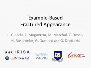 ExampleBased Fractured Appearance L Glondu L Muguercia M