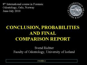 8 th International course in Forensic Odontology Oslo