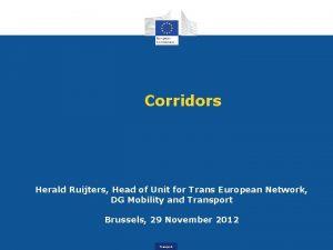 Corridors Herald Ruijters Head of Unit for Trans