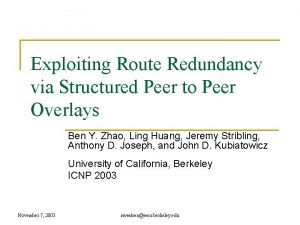 Exploiting Route Redundancy via Structured Peer to Peer