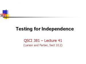 381 Testing for Independence QSCI 381 Lecture 41