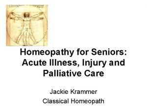 Homeopathy for Seniors Acute Illness Injury and Palliative