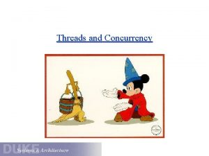 Threads and Concurrency Threads A thread is a