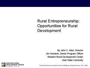 Rural Entrepreneurship Opportunities for Rural Development By John