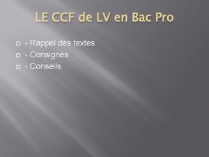 LE CCF de LV en Bac Pro Rappel