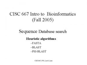 CISC 667 Intro to Bioinformatics Fall 2005 Sequence