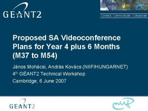 Connect Communicate Collaborate Proposed SA Videoconference Plans for