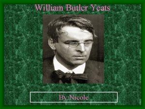 William Butler Yeats By Nicole Born W B