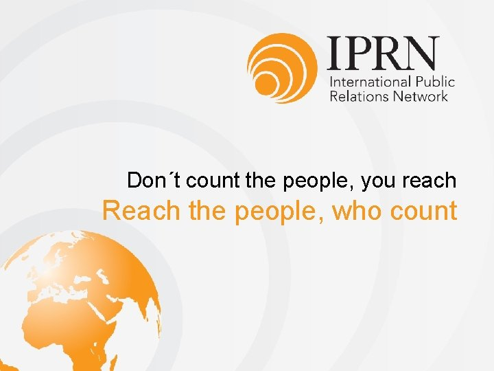 Dont count the people you reach Reach the