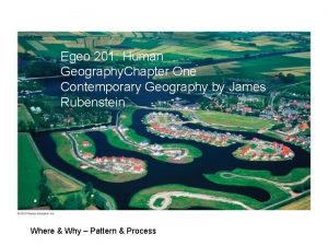 Egeo 201 Human Geography Chapter One Contemporary Geography