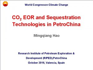 World Congresson Climate Change CO 2 EOR and
