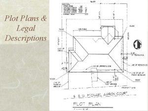 Plot Plans Legal Descriptions Site or Plot Plans