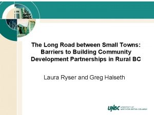 The Long Road between Small Towns Barriers to