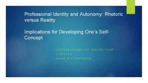 Professional Identity and Autonomy Rhetoric versus Reality Implications