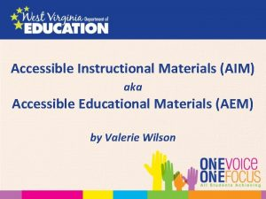 Accessible Instructional Materials AIM aka Accessible Educational Materials