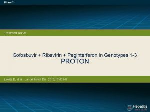 Phase 2 Treatment Nave Sofosbuvir Ribavirin Peginterferon in