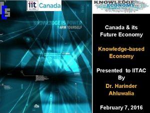 Canada its Future Economy Knowledgebased Economy Presented to