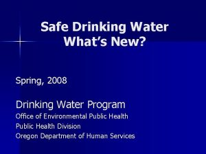 Safe Drinking Water Whats New Spring 2008 Drinking