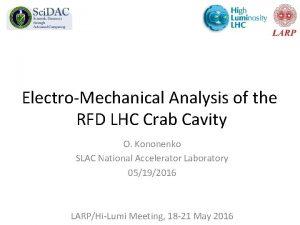 ElectroMechanical Analysis of the RFD LHC Crab Cavity