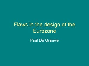 Flaws in the design of the Eurozone Paul