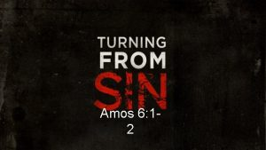 Amos 6 12 Woes from the Lord Woe