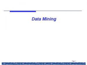 Data Mining Page 1 Syllabus Week Material Week