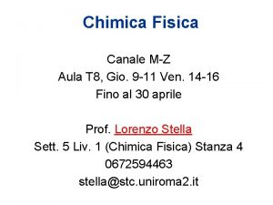 Chimica Fisica Canale MZ Aula T 8 Gio