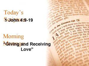 Todays Scripture 1 John 4 9 19 Morning