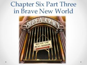 Chapter Six Part Three in Brave New World