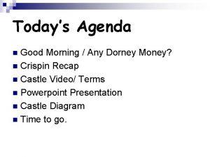 Todays Agenda Good Morning Any Dorney Money n