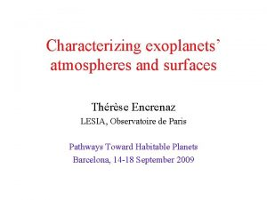 Characterizing exoplanets atmospheres and surfaces Thrse Encrenaz LESIA
