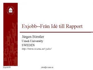 ExjobbFrn Id till Rapport Jrgen Brstler Ume University