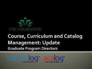 Course Curriculum and Catalog Management Update Graduate Program