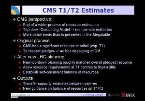 CMS T 1T 2 Estimates CMS perspective n