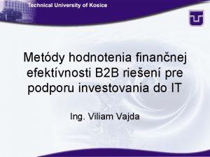 Metdy hodnotenia finannej efektvnosti B 2 B rieen