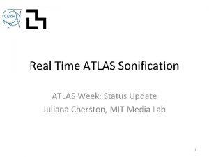 Real Time ATLAS Sonification ATLAS Week Status Update