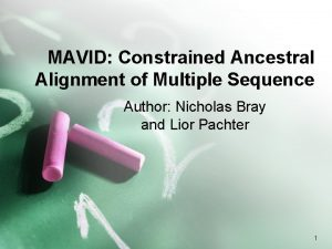 MAVID Constrained Ancestral Alignment of Multiple Sequence Author