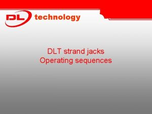 technology DLT strand jacks Operating sequences Strand cable