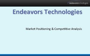Endeavors Technologies Market Positioning Competitive Analysis Application Jukebox