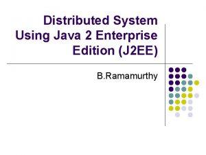 Distributed System Using Java 2 Enterprise Edition J