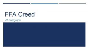 FFA Creed 4 th Paragraph FFA Creed 4
