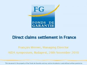 Direct claims settlement in France Franois Werner Managing